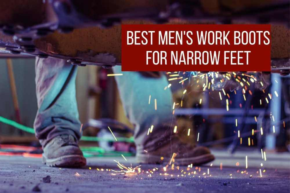 best men's work boots for narrow feet
