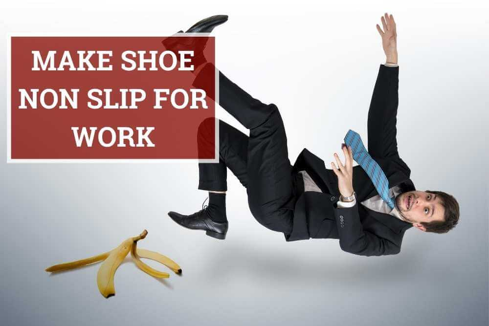 how to make shoe non slip for work