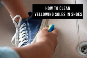 How to clean yellowing soles