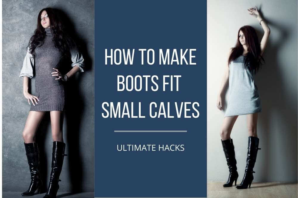 How do I make my boots fit my calves