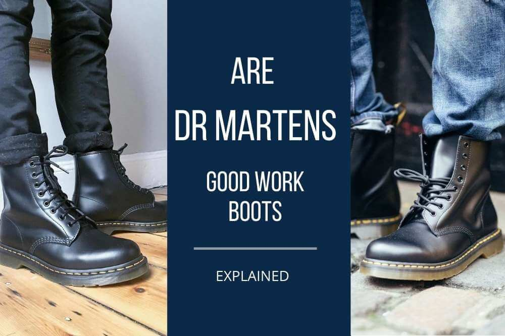 are dr martens good work boots