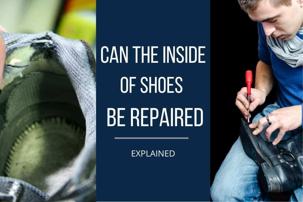can the inside lining of shoes be repaired